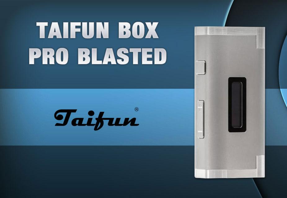 Taifun box pro blasted