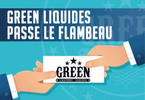 Green Liquides passe le flambeau