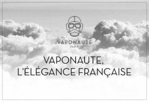 VAPONAUTE, l'élégance française