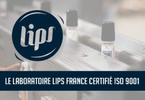 Le laboratoire LIPS FRANCE certifié ISO 9001