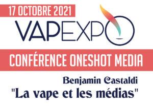 Conférence ONESHOT – BENJAMIN CASTALDI – VAPEXPO 2021