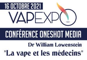 Conférence ONESHOT - WILLIAM LOWENSTEIN - VAPEXPO 2021